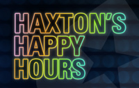 Haxton's Happy Hours