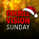 Double Vision Sunday